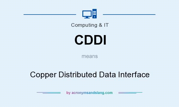 What does CDDI mean? It stands for Copper Distributed Data Interface