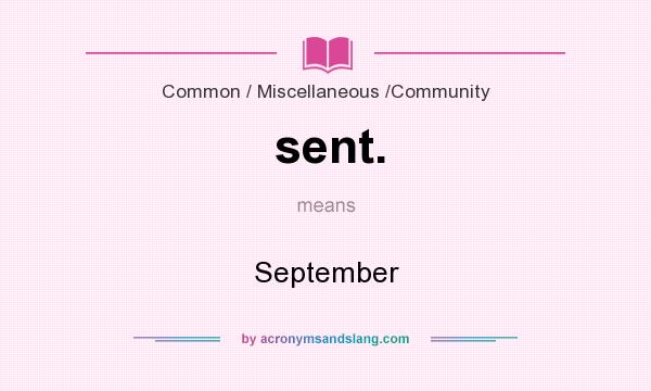 What does sent. mean? It stands for September