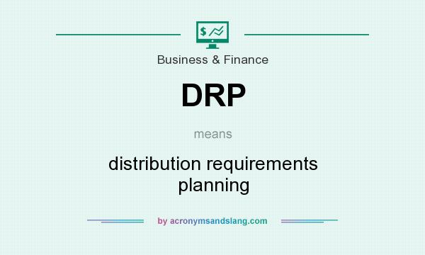 What does DRP mean? It stands for distribution requirements planning