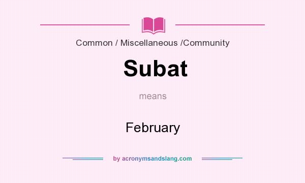What does Subat mean? It stands for February