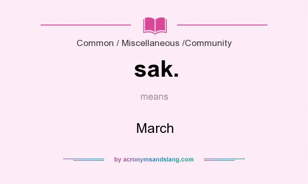 What does sak. mean? It stands for March