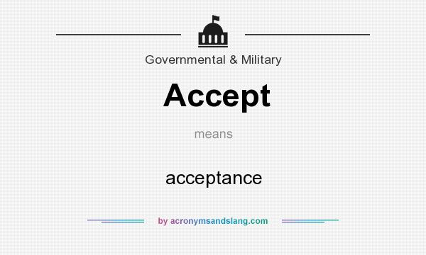 What does Accept mean? It stands for acceptance