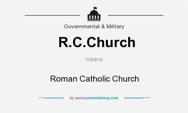 What does R.C.Church mean? It stands for Roman Catholic Church