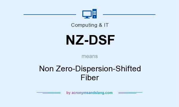 What does NZ-DSF mean? It stands for Non Zero-Dispersion-Shifted Fiber