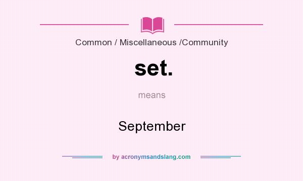 What does set. mean? It stands for September
