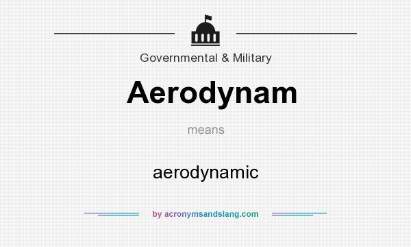 What does Aerodynam mean? It stands for aerodynamic