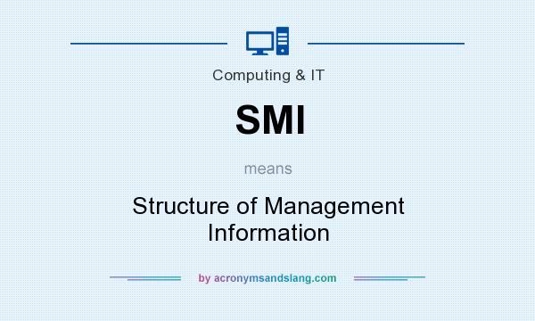 What does SMI mean? It stands for Structure of Management Information