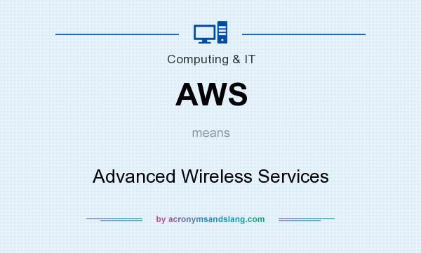 What does AWS mean? It stands for Advanced Wireless Services