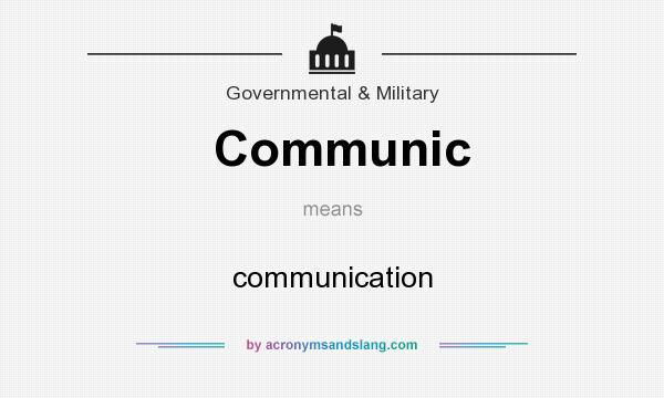 What does Communic mean? It stands for communication