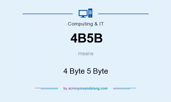 What does 4B5B mean? It stands for 4 Byte 5 Byte