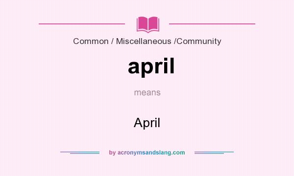 What does april mean? It stands for April