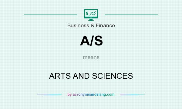 What does A/S mean? It stands for ARTS AND SCIENCES