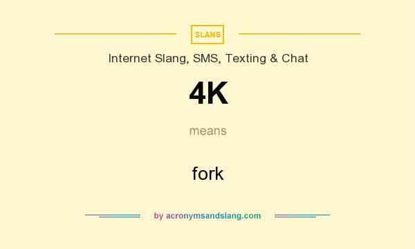 What does 4K mean? It stands for fork