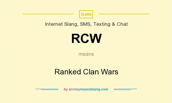 What does RCW mean? It stands for Ranked Clan Wars