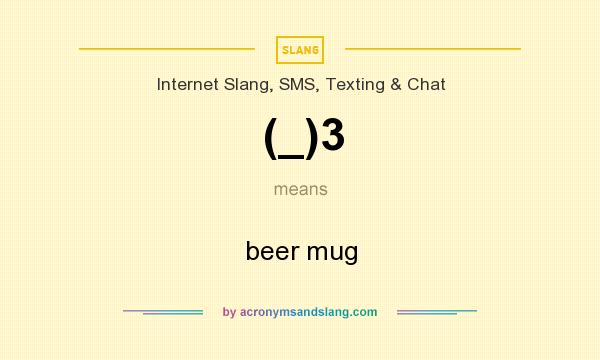 What does (_)3 mean? It stands for beer mug
