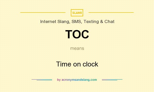 What does TOC mean? It stands for Time on clock