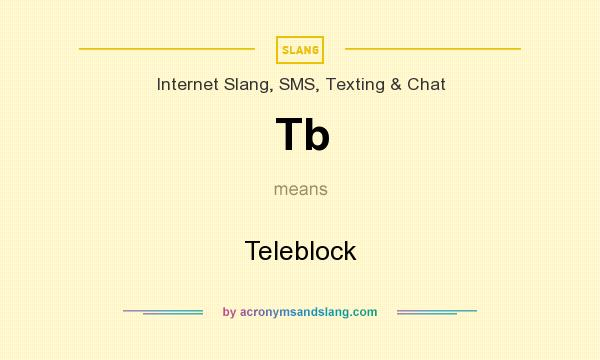 What does Tb mean? It stands for Teleblock