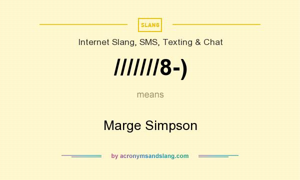 What does ///////8-) mean? It stands for Marge Simpson