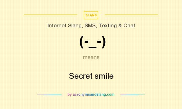 What does (-_-) mean? It stands for Secret smile