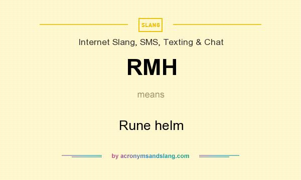 What does RMH mean? It stands for Rune helm