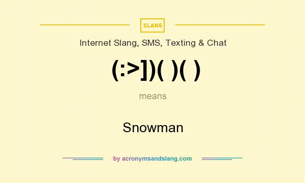 What does (:>])( )( ) mean? It stands for Snowman