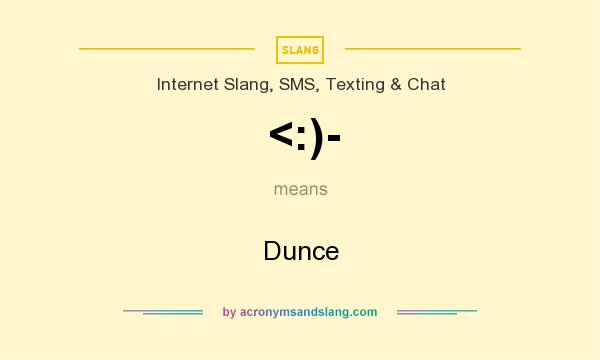What does <:)- mean? It stands for Dunce