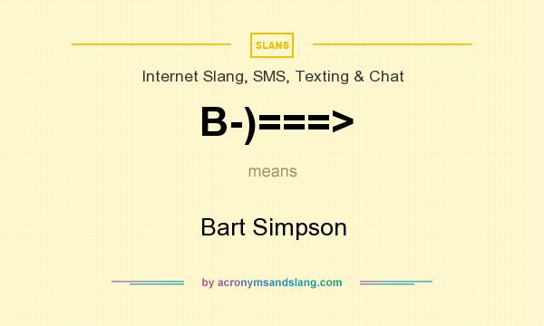What does B-)===> mean? It stands for Bart Simpson