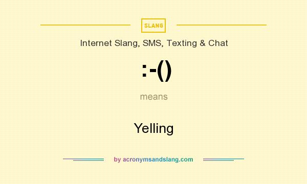 What does :-() mean? It stands for Yelling