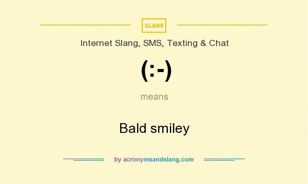 What does (:-) mean? It stands for Bald smiley