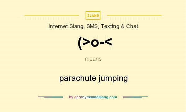 What does (>o-< mean? It stands for parachute jumping