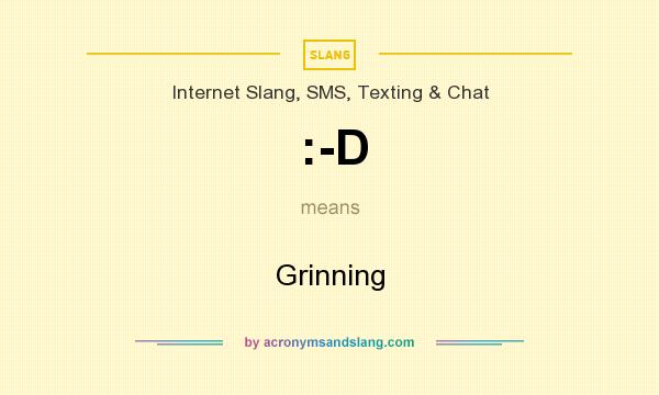 What does :-D mean? It stands for Grinning
