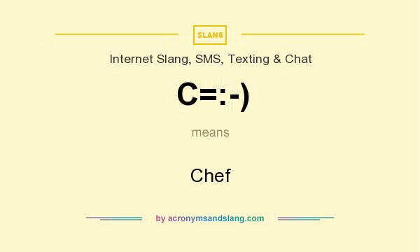 What does C=:-) mean? It stands for Chef