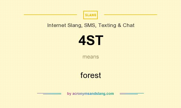 What does 4ST mean? It stands for forest