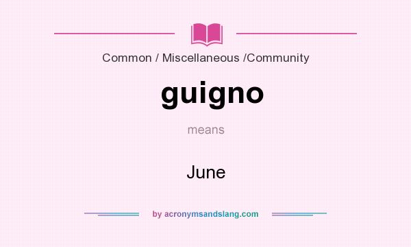 What does guigno mean? It stands for June