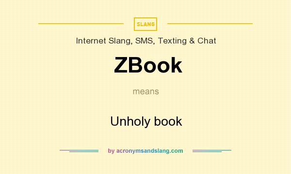 What does ZBook mean? It stands for Unholy book