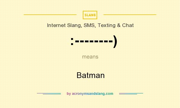 What does :--------) mean? It stands for Batman
