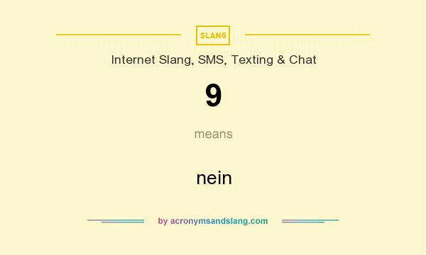 What does 9 mean? It stands for nein