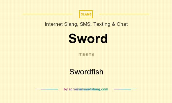 What does Sword mean? It stands for Swordfish