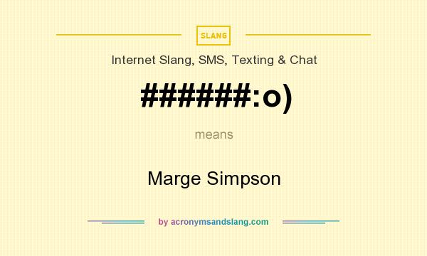What does ######:o) mean? It stands for Marge Simpson
