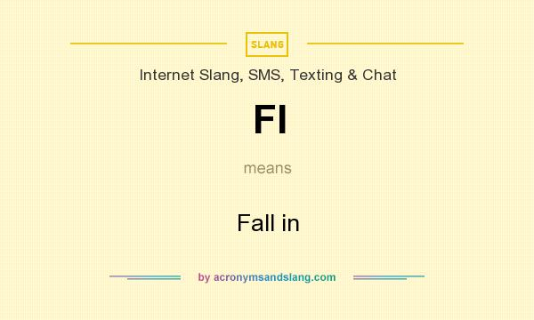 What does FI mean? It stands for Fall in