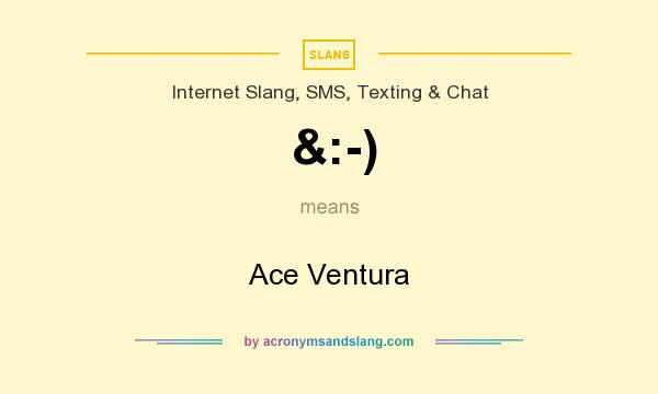 What does &:-) mean? It stands for Ace Ventura
