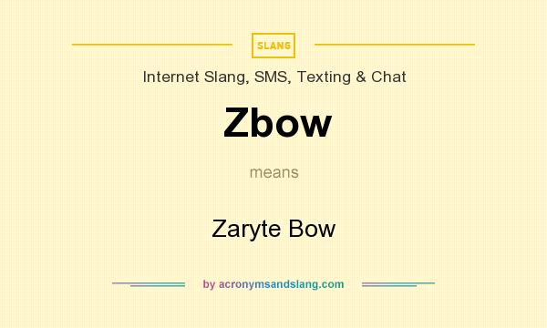 What does Zbow mean? It stands for Zaryte Bow