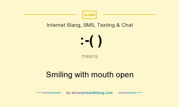 What does :-( ) mean? It stands for Smiling with mouth open
