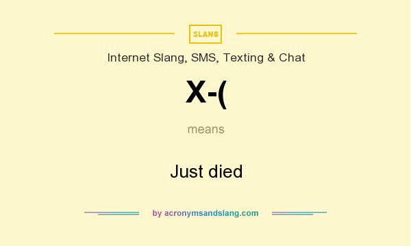What does X-( mean? It stands for Just died