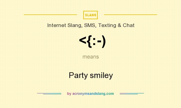What does <{:-) mean? It stands for Party smiley