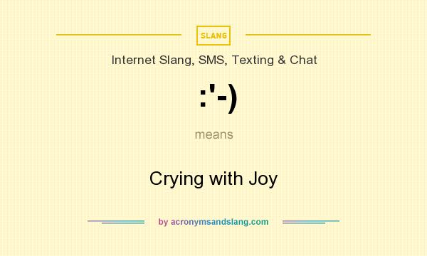 What does :`-) mean? It stands for Crying with Joy