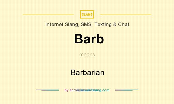 What does Barb mean? It stands for Barbarian
