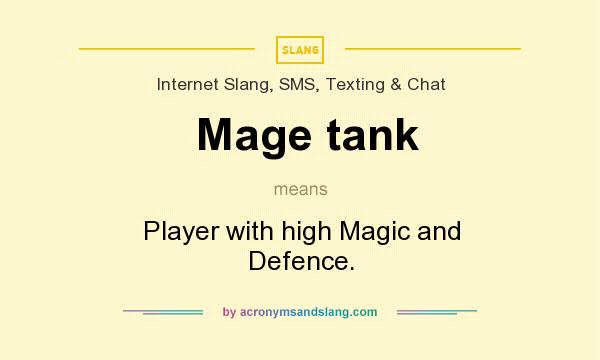 What does Mage tank mean? It stands for Player with high Magic and Defence.