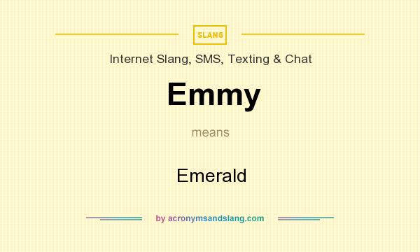 What does Emmy mean? It stands for Emerald