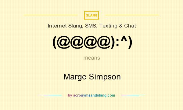 What does (@@@@):^) mean? It stands for Marge Simpson